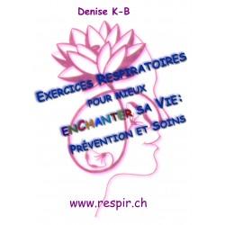 """Livre """"Exercices Respiratoires pour mieux Enchanter sa Vie : Prévention et Soins"""", Denise K-B"""